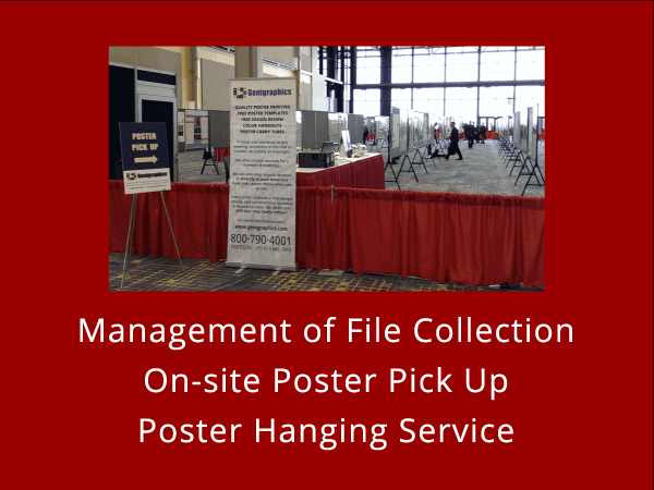 CONFERENCE SUPPORT - Management of File Collection - On-site Poster Pickup - Poster Hanging Service